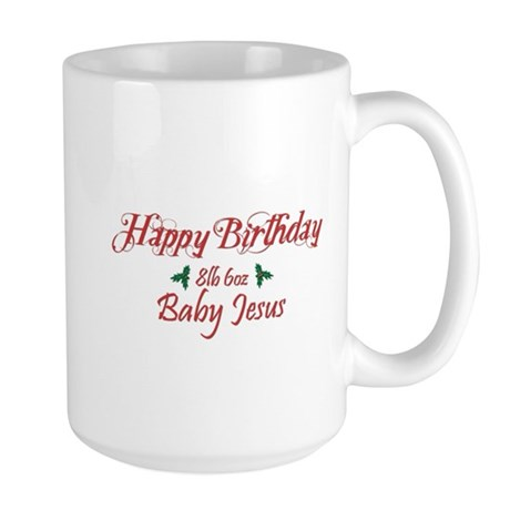 Happy Birthday Baby Jesus Large Mug
