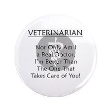 "Veterinarian A Real Doctor 3.5"" Button"