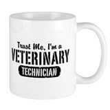 Trust Me I'm a Veterinary Technician Small Mug
