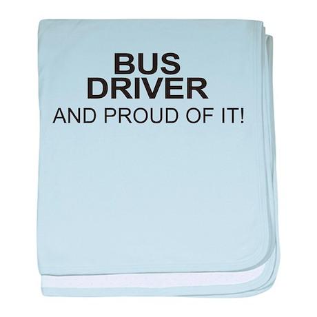 Proud Bus Driver baby blanket