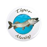 "Tiger musky 3.5"" Button"