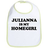 Julianna Is My Homegirl Bib
