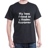 My Best Friend is a Golden Re Black T-Shirt