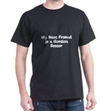My Best Friend is a Gordon Se Black T-Shirt