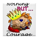 Nothing But... Courage Tile Coaster