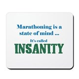 Marathoning is insanity Mousepad