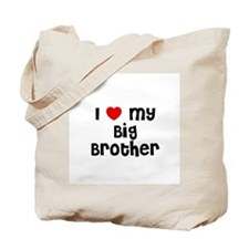 I * My Big Brother Tote Bag