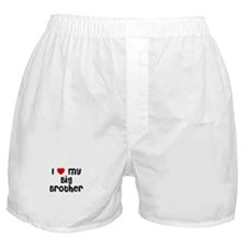 I * My Big Brother Boxer Shorts