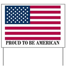 Proud to be American Yard Sign