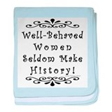 Well-Behaved Women Baby Blanket