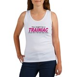 You might be a Trainiac if yo Women's Tank Top