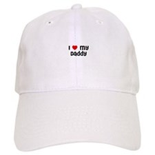 I * My Daddy Baseball Cap