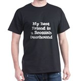 My Best Friend is a Scottish  Black T-Shirt