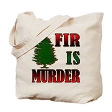 Fir is Murder Tote Bag
