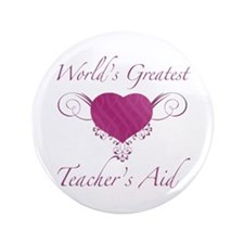 "World's Greatest Teacher's Aid (Heart) 3.5"" Button"