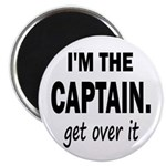 I'M THE CAPTAIN. GET OVER IT Magnet