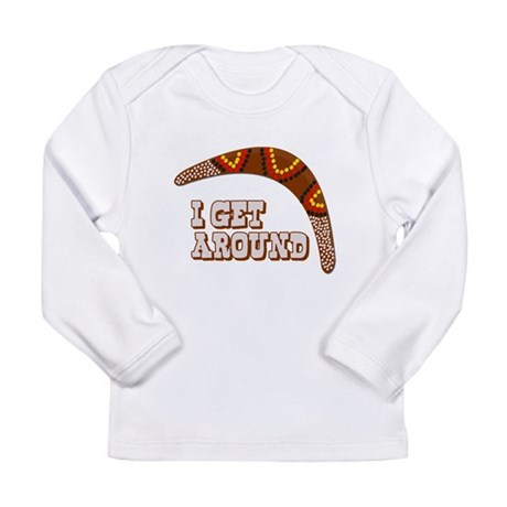I Get Around Long Sleeve Infant T-Shirt