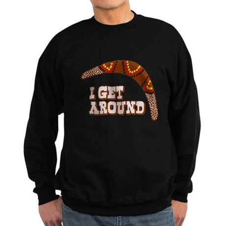 I Get Around Dark Sweatshirt