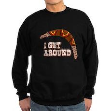 I Get Around Dark Sweatshirt