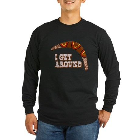 I Get Around Long Sleeve T-Shirt