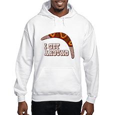 I Get Around Hooded Sweatshirt