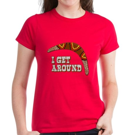 I Get Around Womens T-Shirt