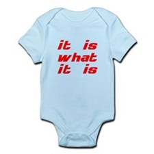 It Is What It Is Infant Bodysuit
