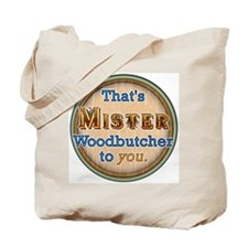 """MISTER Woodbutcher"" Tote Bag"