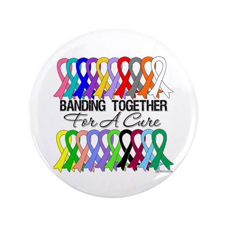 "Banding Together For A Cure 3.5"" Button"