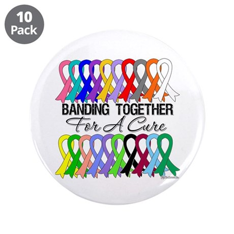 "Banding Together For A Cure 3.5"" Button (10 pack)"