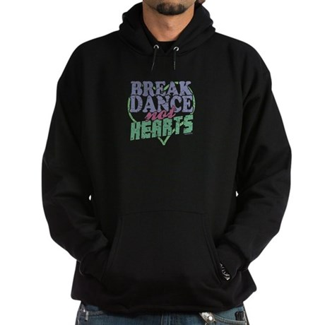 Break Dance not Hearts Dark Hoodie