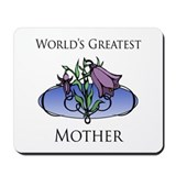 World's Greatest Mother (Floral) Mousepad