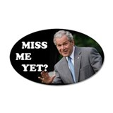 Bush - Miss Me Yet? 20x12 Oval Wall Peel