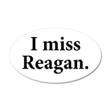 I Miss Reagan 20x12 Oval Wall Peel