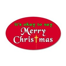 It's OK to say Merry Christmas! 35x21 Oval Wall Pe