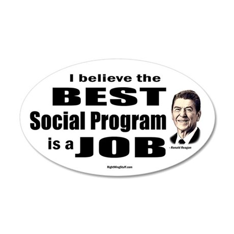 Reagan Quote - Best Social Program Job Sticker (Ov