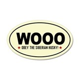 WOOO -Obey the Siberian Husky! 35x21 Oval Wall Pee