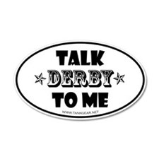 Talk Derby To Me 2 20x12 Oval Wall Peel