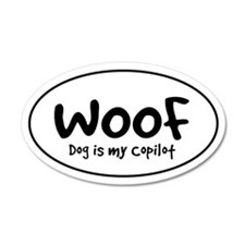 WOOF - Dog is My Copilot - 35x21 Oval Wall Peel