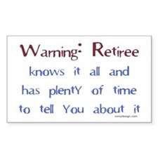 Warning: Retiree.. Rectangle Decal
