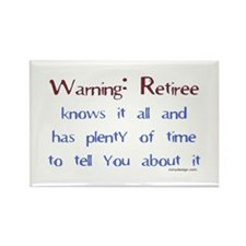 Warning: Retiree.. Rectangle Magnet