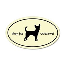 Obey the CHIHUAHUA! Silhouette 35x21 Oval Wall Pee