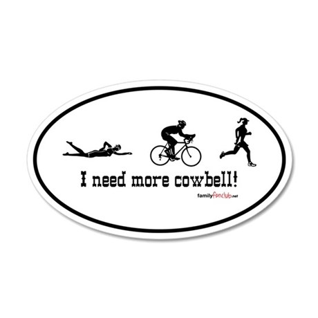 I need more cowbell triathlon 35x21 Oval Wall Peel