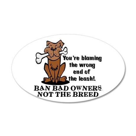 Ban Bad Owners 20x12 Oval Wall Peel
