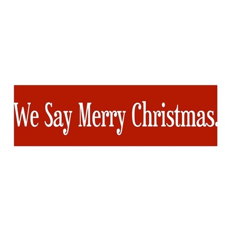We Say Merry Christmas 36x11 Wall Peel
