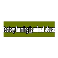 Factory Farm Animal Abuse Vegetarian BumperSticker