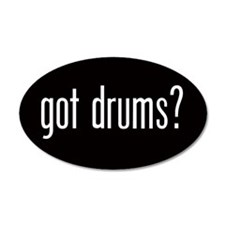 Got Drums? 20x12 Oval Wall Peel