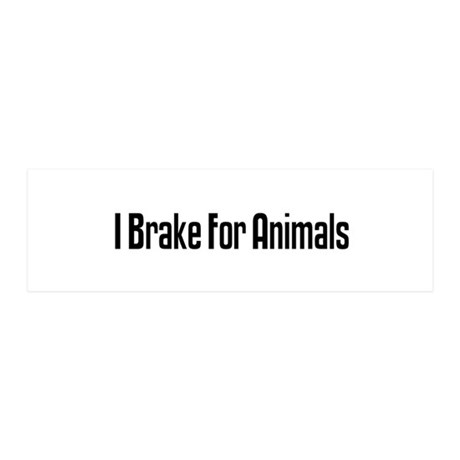 I Brake For Animals 20x6 Wall Peel