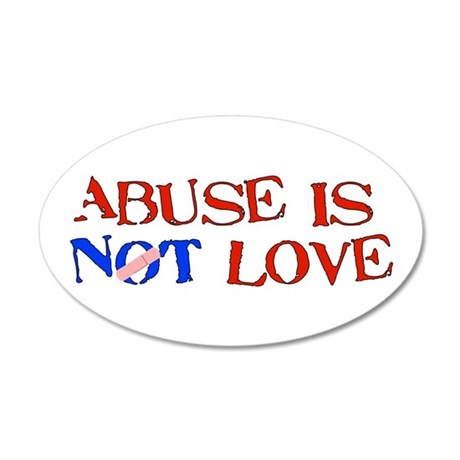 Abuse Is Not Love 20x12 Oval Wall Peel
