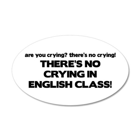 There's No Crying English Class 20x12 Oval Wall Pe